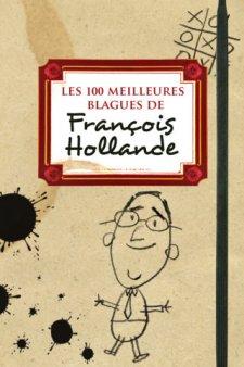 Les 100 meilleures blagues de François Hollande 1